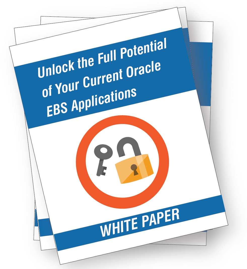 Unlock the Full Potential of Your Current Oracle E-Business